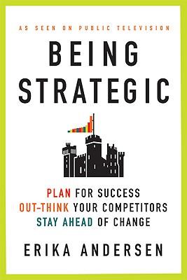 Being Strategic By Andersen, Erika