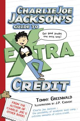 Charlie Joe Jackson's Guide to Extra Credit By Greenwald, Tommy/ Coovert, J. P. (ILT)