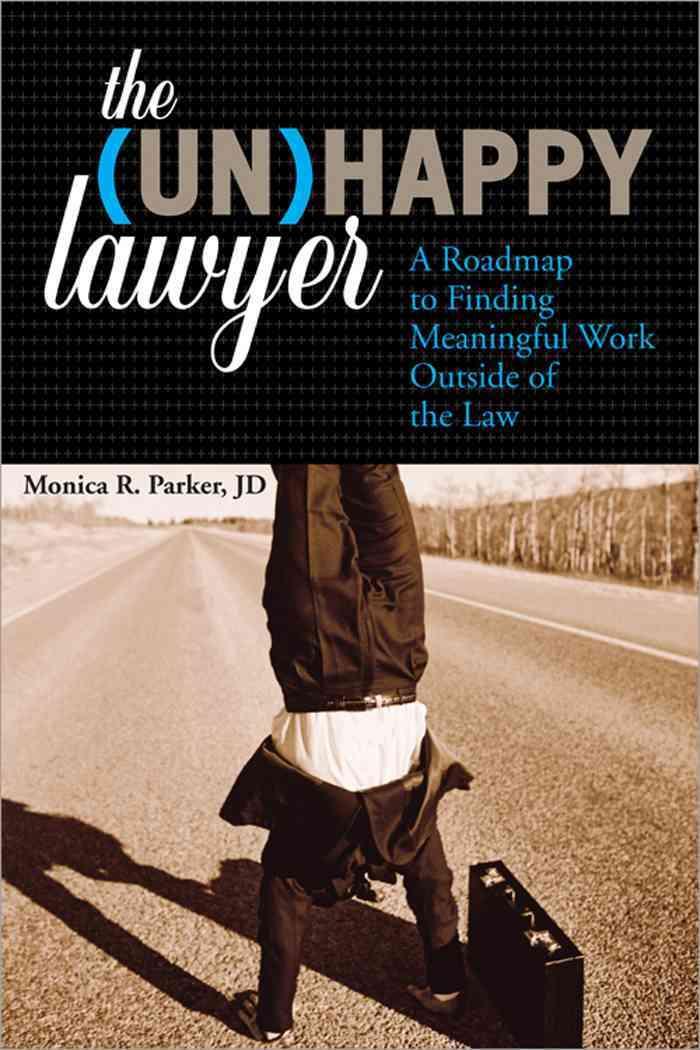The (Un)happy Lawyer By Parker, Monica R.